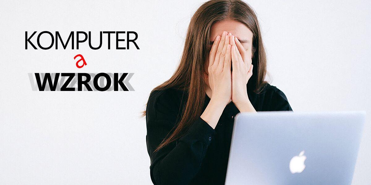 Komputera a wzrok - poradnik